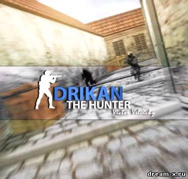 CS movie: DRIKAN - THE HUNTER